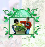A Kid's Guide to How Herbs Grow - Patricia Ayers