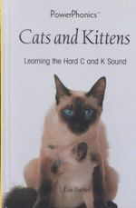 Cats and Kittens :  Learning the Hard C and K Sound - J. Lou Barnes
