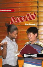 Drama Club : Reading Power: School Activities - Rae Emmer