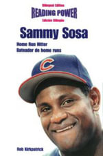 Sammy Sosa, Home Run Hitter/Bateador de Home Runs - Rob Kirkpatrick