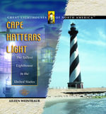 Cape Hatteras Light : The Tallest Lighthouse in the United States - Aileen Weintraub