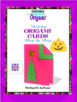 Making Origami Cards Step by Step : Kid's Guide to Origami - Michael G LaFosse