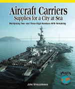 Aircraft Carriers: Supplies for a City at Sea : Multiplying Multidigit Numbers with Regrouping - John Strazzabosco
