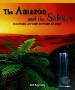 The Amazon and the Sahara : Using Double Line Graphs and Double Bar Graphs - Orli Zuravicky