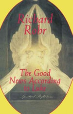Good News according to Luke : Spiritual Reflections - Richard Rohr