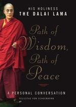 Path of Wisdom, Path of Peace : A Personal Conversation - Dalai Lama