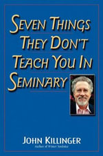 Seven Things They Don't Teach You in Seminary - John Killinger