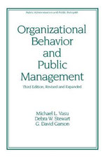 Organizational Behavior and Public Management : Managing the Virtual State - Michael Lee Vasu