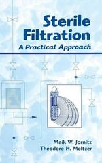 Sterile Filtration : A Practical Approach - Maik W. Jornitz
