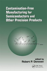 Contamination-free Manufacturing for Semiconductors and Other Precision Products : A Clinician's Guide - Robert P. Donovan