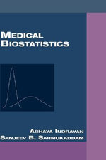 Medical Biostatistics : A Plan for Total Quality Control from Manufacturer to Consumer: Fifth Edition, - Abhaya Indrayan