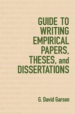 Guide to Writing Empirical Papers, Theses and Dissertations : An Introductory Guide for Social Scientists - G. David Garson