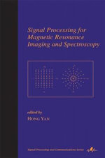 Signal Processing for Magnetic Resonance Imaging and Spectroscopy : Signal Processing