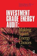 Investment Grade Energy Audit : Making Smart Energy Choices - Jim Hansen