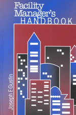 The Facility Managers Handbook - Joseph Gustin