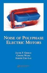 Noise of Polyphase Electric Motors - Jacek F. Gieras