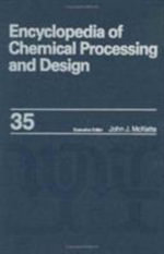 Encyclopedia of Chemical Processing and Design : Design of Experiments to Diffusion: Molecular v. 15 - John J McKetta