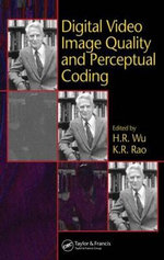 Digital Video Image Quality and Perceptual Coding - K. R. Rao