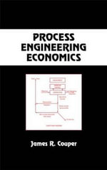 Process Engineering Economics - James Riley Couper