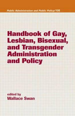 Handbook of Gay, Lesbian, Bisexual, and Transgender Administration and Policy : A Horseshoeing Guide for Owners & Farriers - Wallace Swan