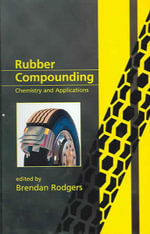Rubber Compounding : Chemistry and Applications