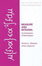 Measure and Integral : An Introduction to Real Analysis - A. Zygmund