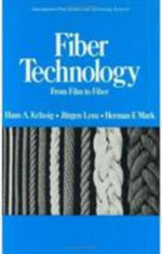 Fiber Technology : From Film to Fiber - Hans A. Kraessig