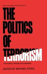 The Politics of Terrorism : Degradation and Mode of Action