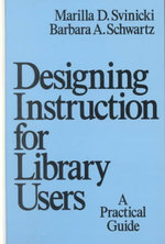 Books in Library and Information Science: Designing Instruction for Library Users Vol 50 : A Practical Guide - Marilla D. Svinicki