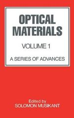 Optical Materials : A Series of Advances: Continuing - Solomon Musikant