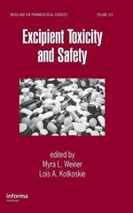 Excipient Toxicity and Safety : Drugs and the Pharmaceutical Sciences - Myra L. Weiner