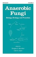 Anaerobic Fungi : Biology, Ecology and Function - Douglas O. Mountfort