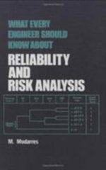 What Every Engineer Should Know About Reliability and Risk Analysis - Mohammad Modarres