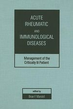 Acute Rheumatic and Immunologic Disease : Management of the Critically Ill Patient - B. F. Mandell
