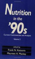 Nutrition in the '90's: v. 2 : Current Controversies and Analysis