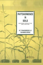 Phytohormones in Soils : Microbial Production and Function - William T. Frankenberger