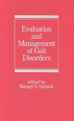 Evaluation and Management of Gait Disorders - Barney S. Spivack
