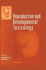 Reproductive and Developmental Toxicology : Ecotoxicology Ser.