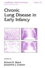 Chronic Lung Disease of Early Infancy : Medical Knowledge, Birth Defects, and Eugenics in ...