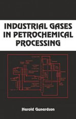 Industrial Gases in Petrochemical Processing : Chemical Industries - Harold Gunardson