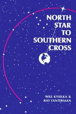 North Star to Southern Cross - Will Kyselka