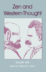 Zen and Western Thought : Zen and Western Thought Pa - Masao Abe