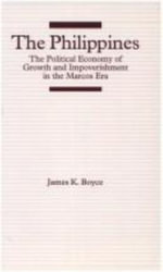 The Philippines : The Political Economy of Growth and Impoverishment in the Philippines - James K. Boyce