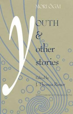 Youth and Other Stories - Mori Ogai
