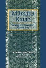 Mamaka Kaiao : A Modern Hawaiian Vocabulary