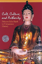 Cult, Culture, and Authority : Princess Lieu Hanh in Vietnamese History - Olga Dror