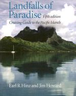 Landfalls of Paradise : Cruising Guide to the Pacific Islands - Earl R. Hinz