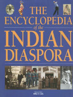 The Encyclopedia of the Indian Diaspora