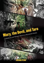 Mary, the Devil, and Taro : Catholicism and Women's Work in a Micronesian Society - Juliana Flinn