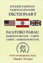 English-Tahitian, Tahitian-English Dictionary : Fa'atoro Parau Marite/Peretane-tahiti Tahiti-marite/Peretane - Sven Wahlroos